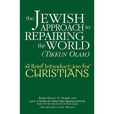 The Jewish Approach to Repairing the World (Tikkun Olam) - (Brief Introduction for Christians) - image 1 of 1