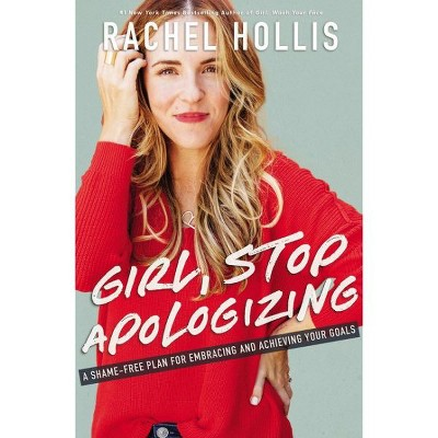 view Girl, Stop Apologizing by Rachel Hollis (Hardcover) on target.com. Opens in a new tab.