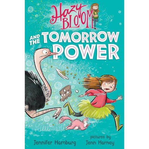 Hazy Bloom and the Tomorrow Power - by  Jennifer Hamburg (Paperback) - image 1 of 1