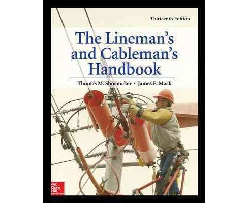 Lineman's and Cableman's Handbook -  by Thomas M. Shoemaker & James E. Mack (Hardcover) - image 1 of 1
