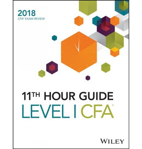 Wiley 11th Hour Guide for 2018, Level I CFA Exam -  (Paperback) - image 1 of 1