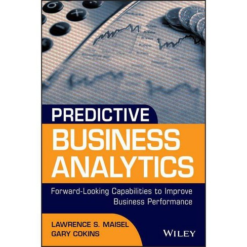 Predictive Business Analytics - (Wiley and SAS Business) by  Lawrence Maisel & Gary Cokins (Hardcover) - image 1 of 1