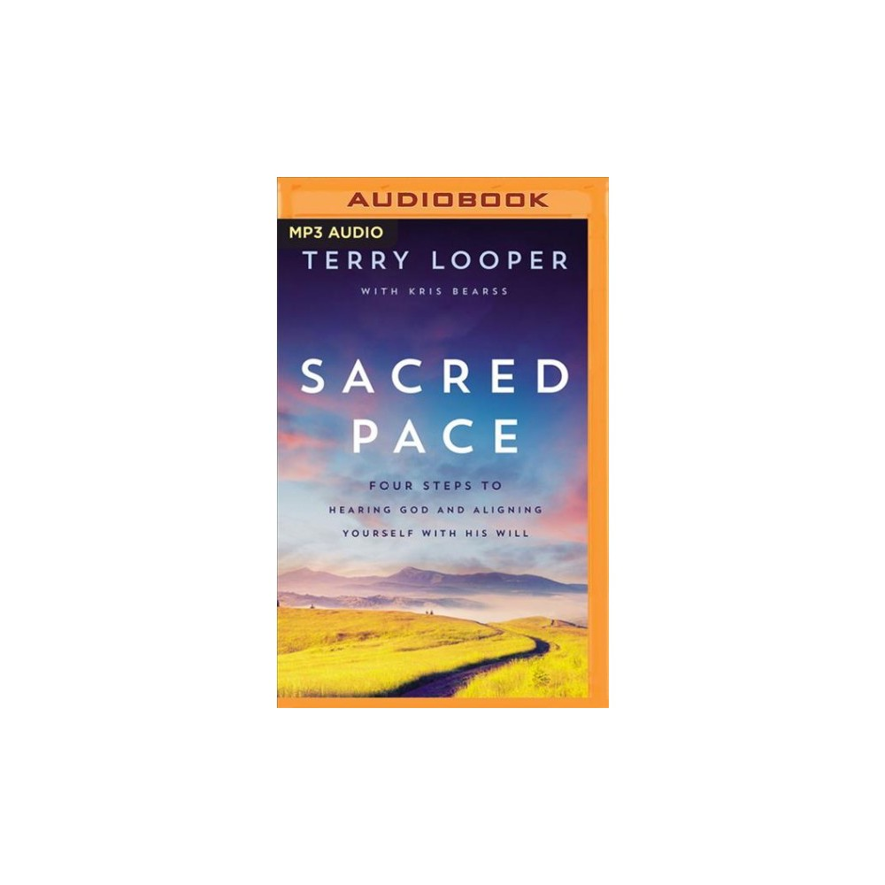 Sacred Pace : Four Steps to Hearing God and Aligning Yourself With His Will - MP3 Una (MP3-CD)