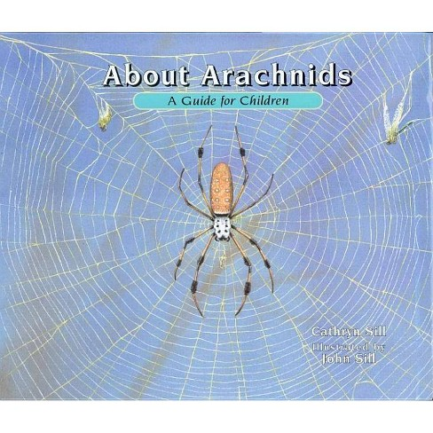 About Arachnids - (About... (Peachtree)) by  Cathryn Sill (Paperback) - image 1 of 1