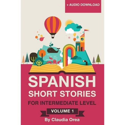 Spanish - (Spanish Short Stories) by Claudia Orea (Paperback)