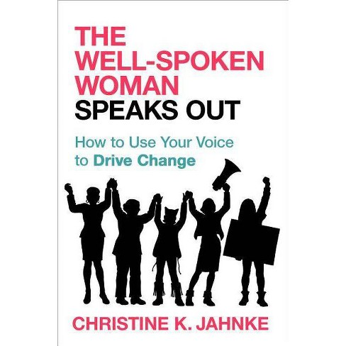 The Well-Spoken Woman Speaks Out - by  Christine K Jahnke (Paperback) - image 1 of 1