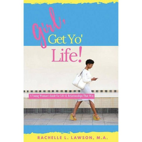Girl, Get Yo' Life! - by  Rachelle L Lawson (Paperback) - image 1 of 1