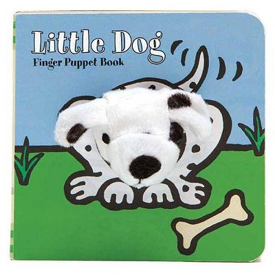 Little Dog: Finger Puppet Book - (Little Finger Puppet Board Books)(Board Book)