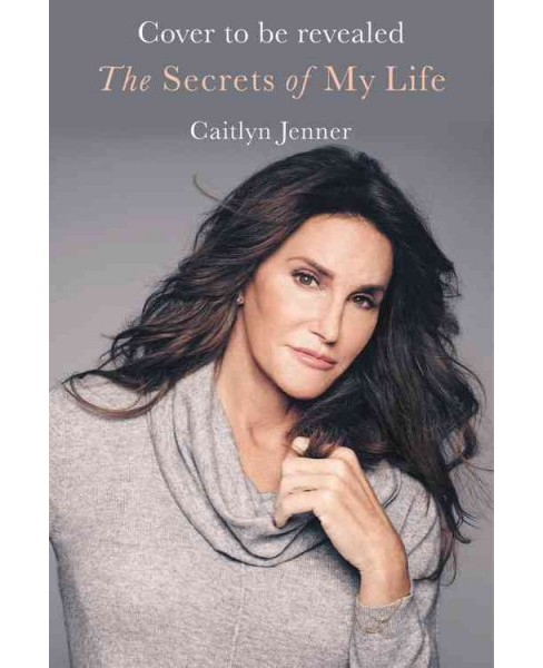 Secrets of My Life -  Unabridged by Caitlyn Jenner (CD/Spoken Word) - image 1 of 1