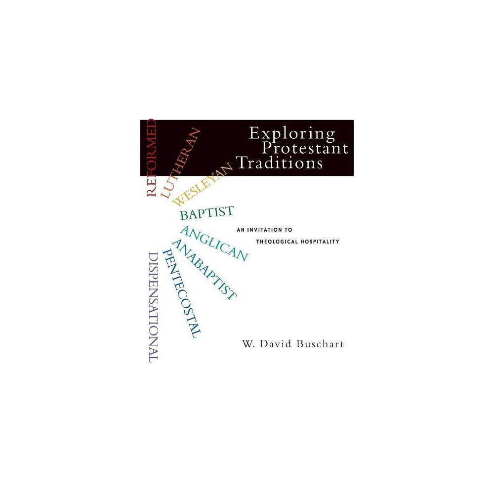 Exploring Protestant Traditions By W David Buschart Paperback