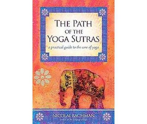 The Path of the Yoga Sutras (Paperback) - image 1 of 1