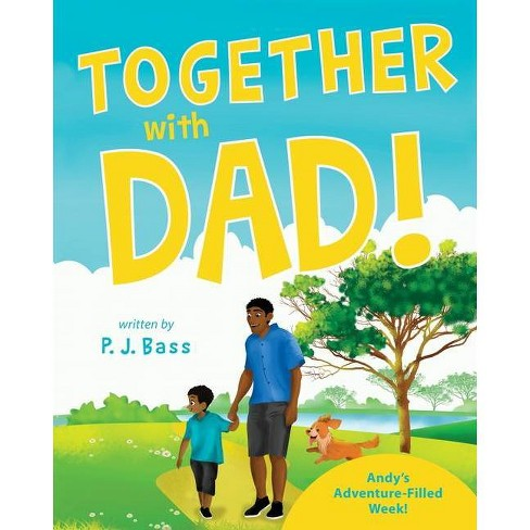 Together with Dad! - by  P J Bass (Paperback) - image 1 of 1