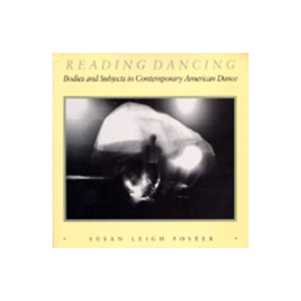 ISBN 9780520063334 product image for Reading Dancing - by Susan Leigh Foster (Paperback) | upcitemdb.com