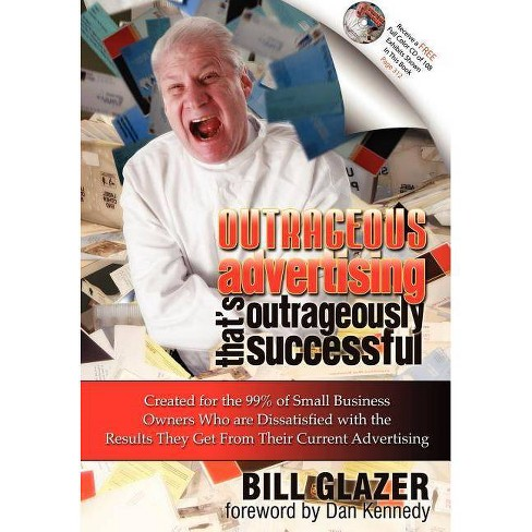 Outrageous Advertising That's Outrageously Successful - by  Bill Glazer (Hardcover) - image 1 of 1