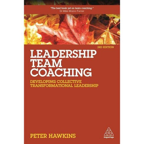 Leadership Team Coaching - 3 Edition by  Peter Hawkins (Paperback) - image 1 of 1