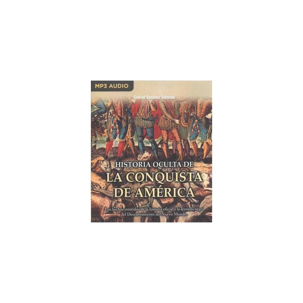 Historia oculta de la conquista de América / Hidden history of the conquest of America - (MP3-CD)
