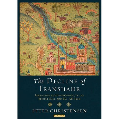 The Decline of Iranshahr - by  Peter Christensen (Paperback) - image 1 of 1