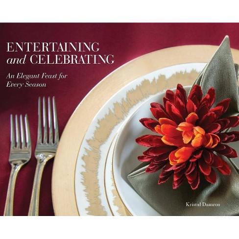 Entertaining and Celebrating - by  Kristal Damron (Hardcover) - image 1 of 1