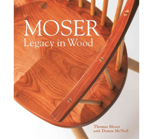 Moser : Legacy in Wood (Hardcover) (Thomas Moser & Donna Mcneil) - image 1 of 1
