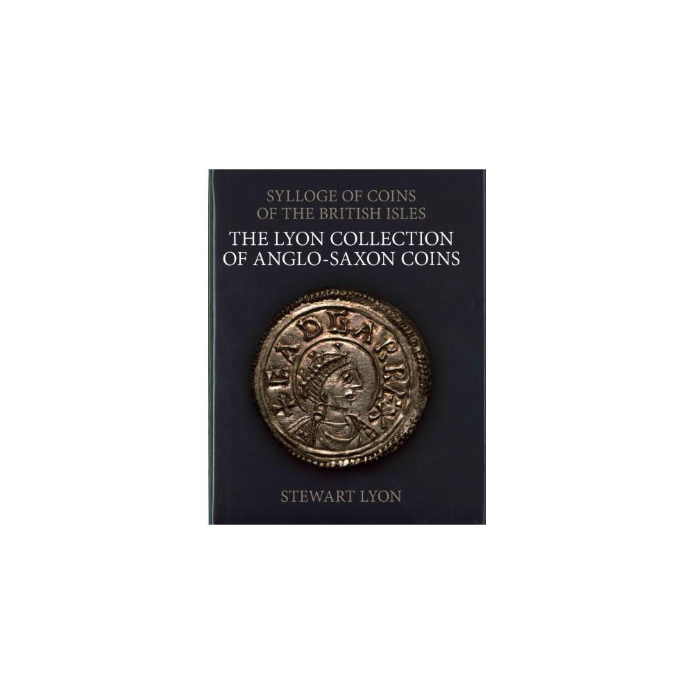 Lyon Collection of Anglo-saxon Coins (Hardcover) (Stewart Lyon)
