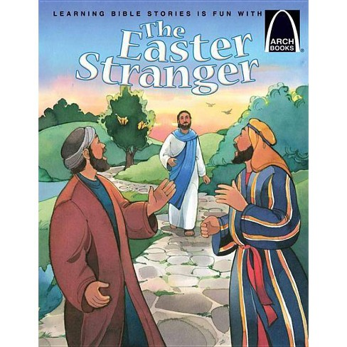 The Easter Stranger - (Arch Books) by  Nicole E Dreyer (Paperback) - image 1 of 1
