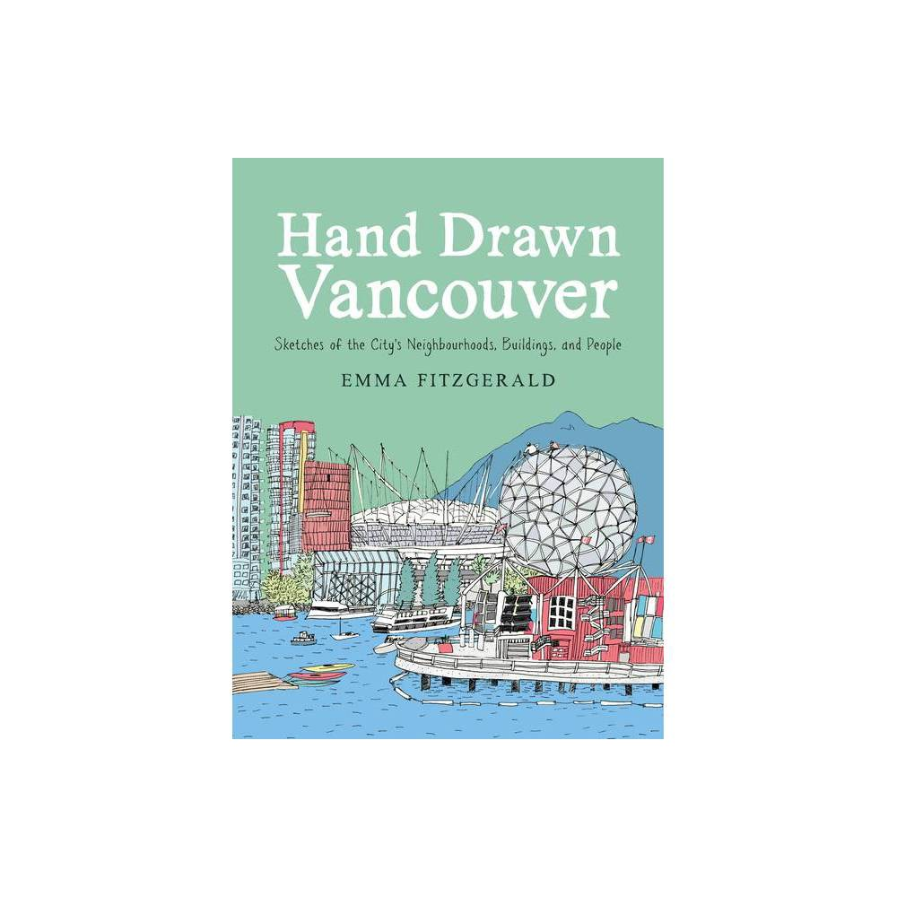 Hand Drawn Vancouver By Emma Fitzgerald Hardcover