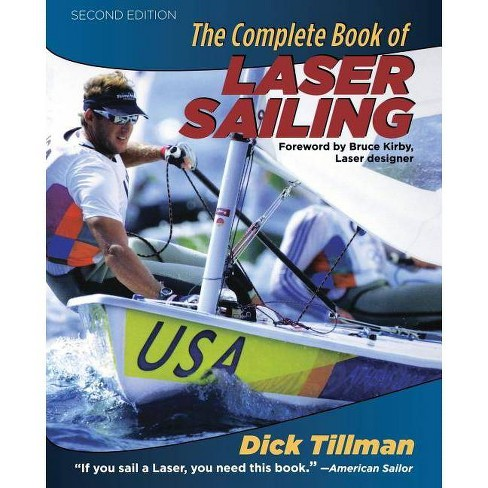 The Complete Book of Laser Sailing - 2 Edition by  Richard L Tillman (Paperback) - image 1 of 1