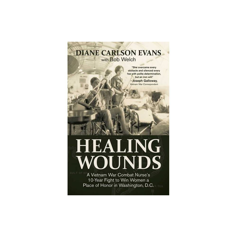 Healing Wounds By Diane Carlson Evans Hardcover