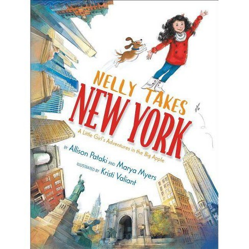 Nelly Takes New York - (Big City Adventures) by  Allison Pataki & Marya Myers (Hardcover) - image 1 of 1