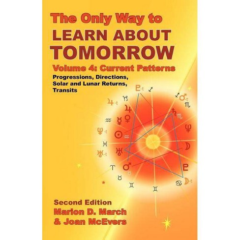 The Only Way to Learn about Tomorrow, Volume 4, Second Edition - by  Marion D March & Joan McEvers (Paperback) - image 1 of 1