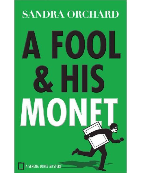 Fool and His Monet (Paperback) (Sandra Orchard) - image 1 of 1