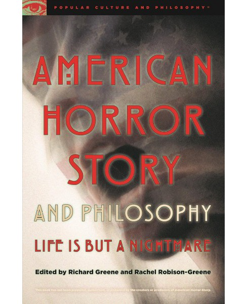 American Horror Story and Philosophy : Life Is but a Nightmare -  (Paperback) - image 1 of 1