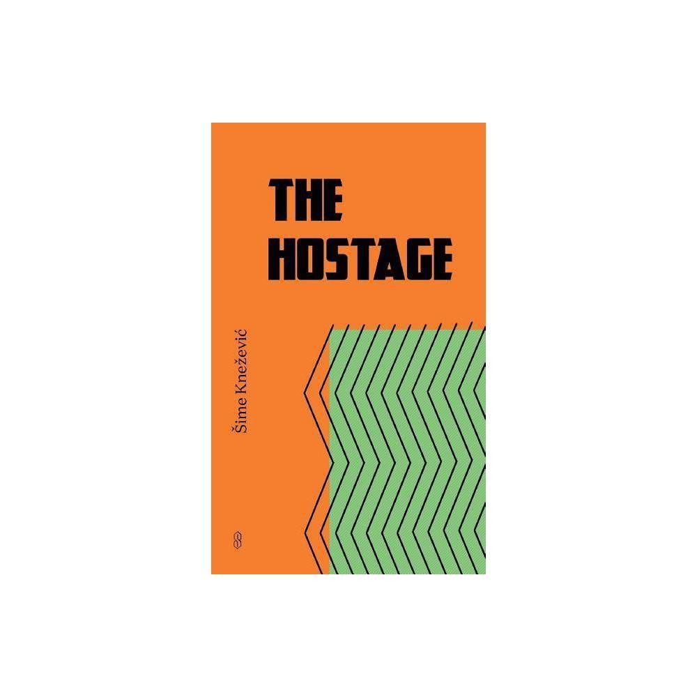 The Hostage By Sime Knezevic Paperback