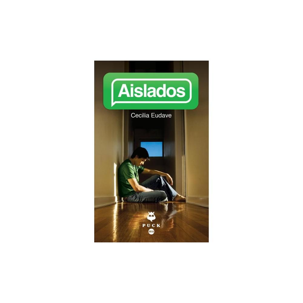Aislados / Isolated (Paperback) (Cecilia Eudave)