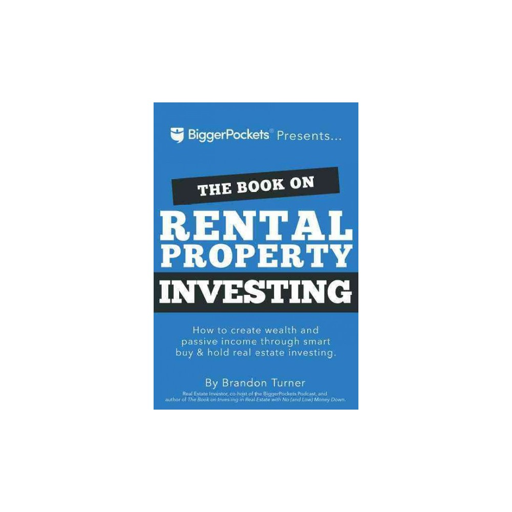 Book on Rental Property Investing : How to Create Wealth and Passive Income Through Smart Buy & Hold
