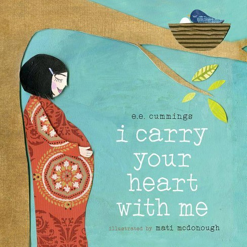I Carry Your Heart with Me - by  E E Cummings (Board_book) - image 1 of 1