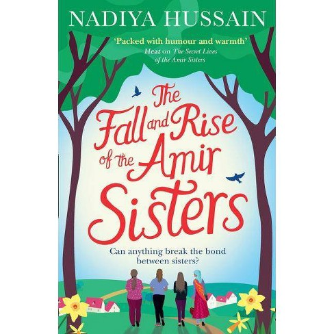 The Fall and Rise of the Amir Sisters - by  Nadiya Hussain (Paperback) - image 1 of 1