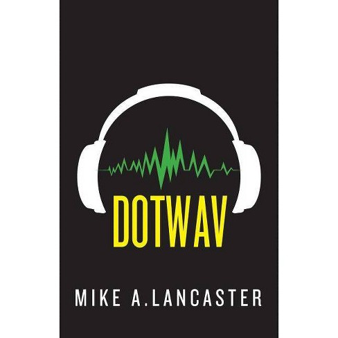 Dotwav - by  Mike A Lancaster (Paperback) - image 1 of 1