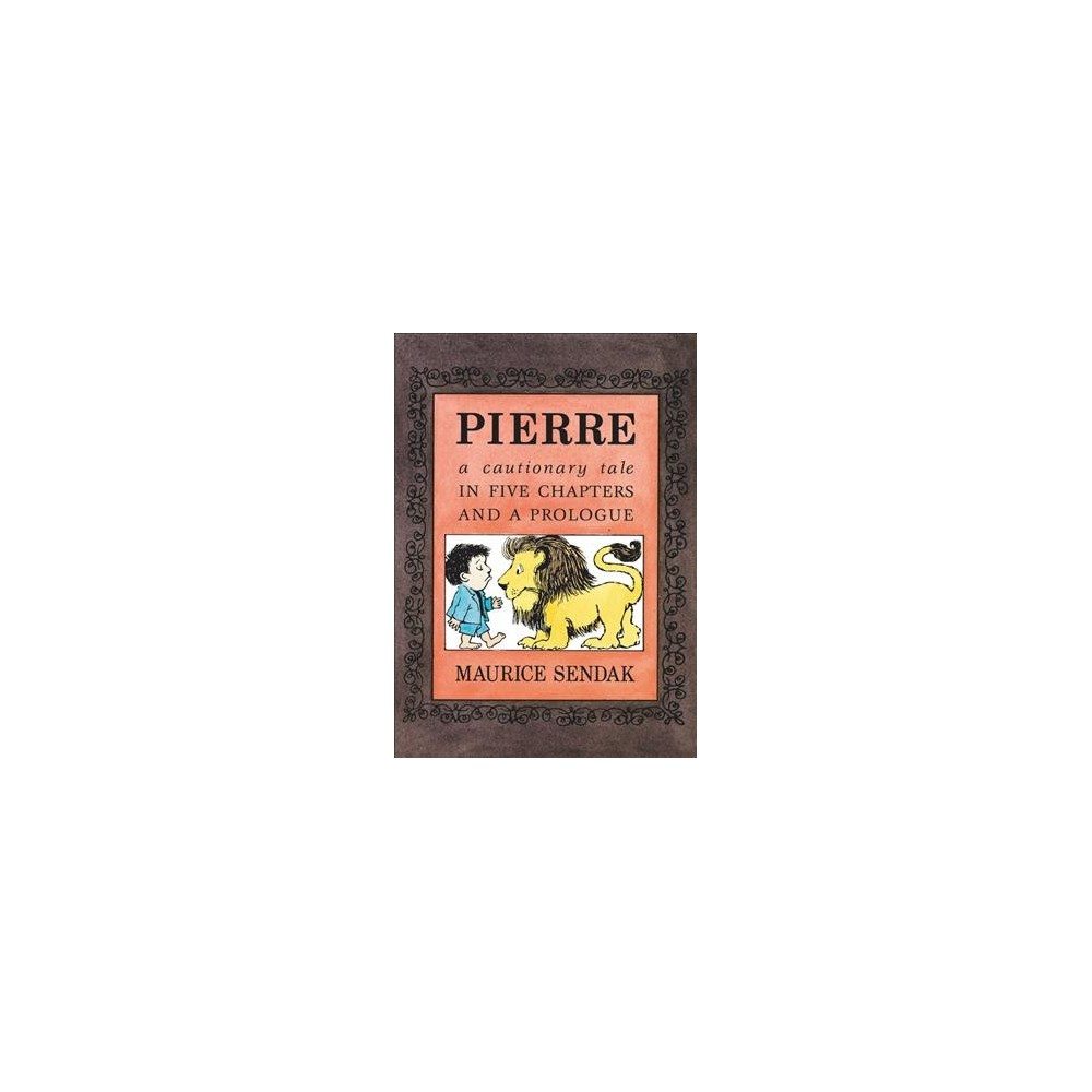 Pierre : A Cautionary Tale - Reprint by Maurice Sendak (Paperback)