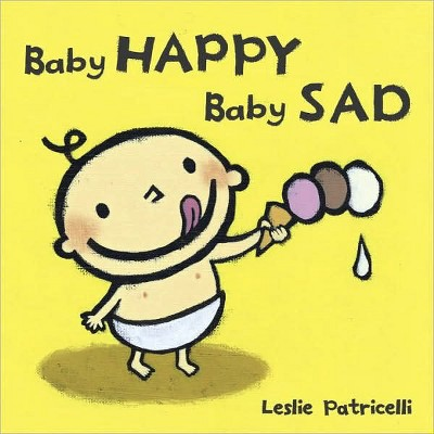 Baby Happy Baby Sad (Board)by Leslie Patricelli
