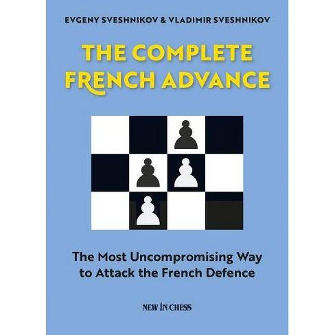 The Complete French Advance - by  Evgeny Sveshnikov & Vladimir Sveshnikov (Paperback) - image 1 of 1