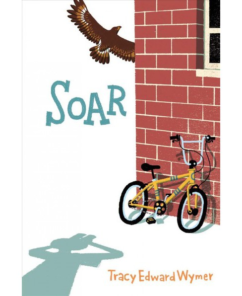 Soar (Reprint) (Paperback) (Tracy Edward Wymer) - image 1 of 1
