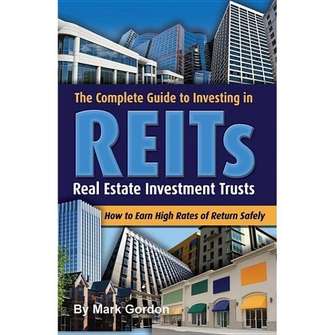 The Complete Guide to Investing in REITs - by  Mark Gordon (Paperback) - image 1 of 1