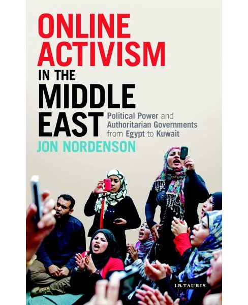 Online Activism in the Middle East : Political Power and Authoritarian Governments from Egypt to Kuwait - image 1 of 1