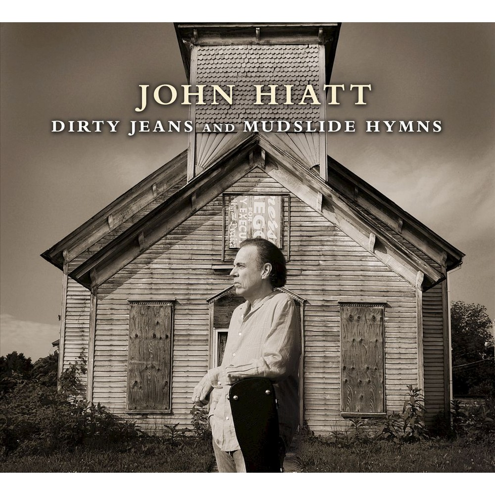 John Hiatt - Dirty Jeans And Mudslide Hymns (CD)