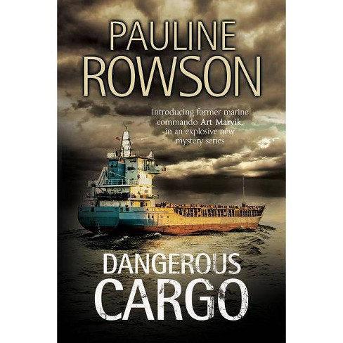 Dangerous Cargo - (Art Marvik Thriller) by  Pauline Rowson (Hardcover) - image 1 of 1