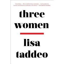 Three Women -  by Lisa Taddeo (Hardcover)