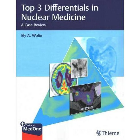 Top 3 Differentials in Nuclear Medicine : A Case Review - PAP/PSC by M D   Ely A  Wolin (Paperback)