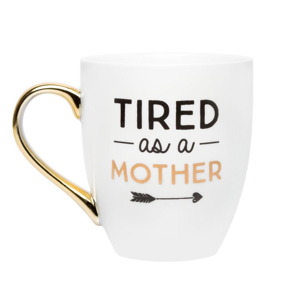 Pearhead Tired As A Mother Ceramic Mug Drinkware White