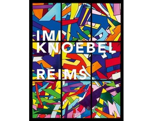 Imi Knoebel : Reims -  (Hardcover) - image 1 of 1